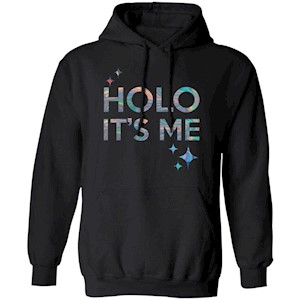 Holo It's Me  – not hologram – Hoodie for Men, Women