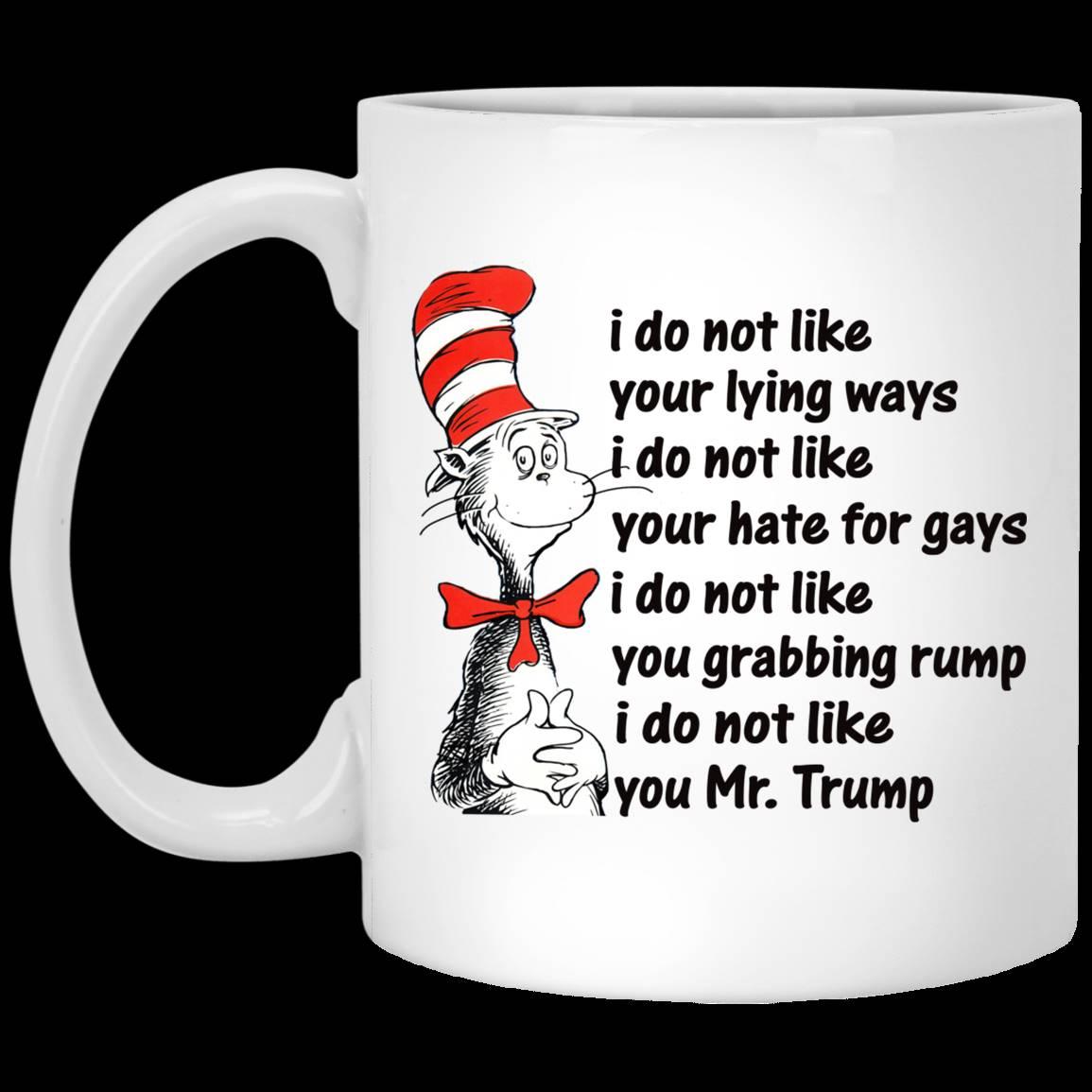 Dr Seuss I Do Not Like You Mr Trump – Tea Coffee Mugs