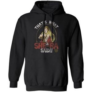 That's What She-Ra Said T-Shirt