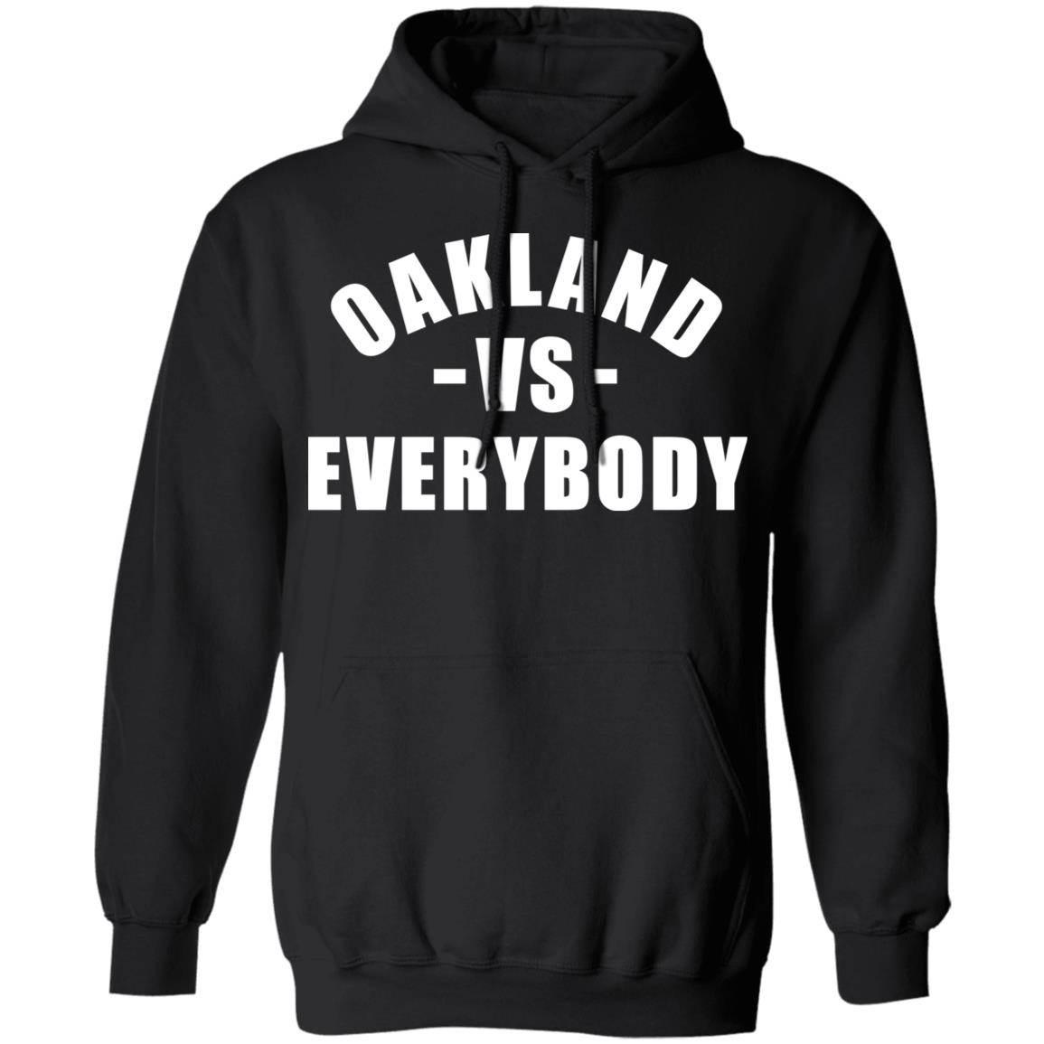 Oakland vs Everybody Hoodie for Men, Women